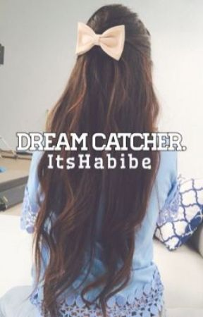 Dream Catcher { On Hold } by ItsHabibe