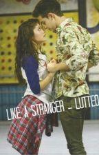 Like a Stranger - Lutteo by MoonlightCityHey