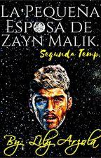 La Pequeña Esposa de Zayn Malik. SEGUNDA TEMPORADA. by ArzolaLily