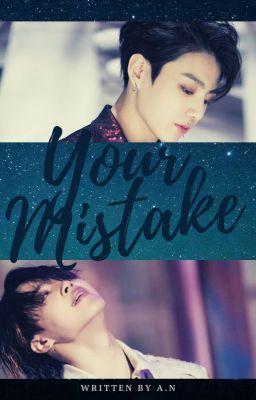 Your Mistake  [Jikook]  (Short story) - One - Wattpad