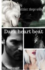 Dark heart beat. by withewolf