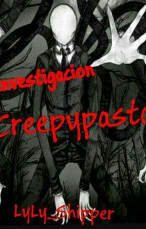 Investigacion Creepypasta by LyLy_Shipper