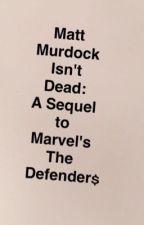 Matt Murdock Isn't Dead by itsasecretomg