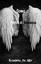 Como Anjos E Demonios by Anju_Negro