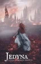 Jedyna - córka Severusa Snape'a by alexandraise