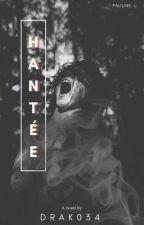 Hantée. by drak034