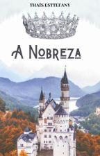 A Nobreza by senhoritaAlqueston