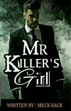 Mr Killer's Girl  |✔| by mecx-zack