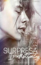 Surpresa Irresistível [Larry Stylinson] by ltops91