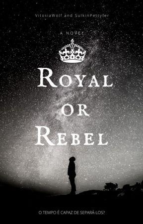 Royal Or Rebel Uma Conversa Esclarecedora Ou Não Wattpad
