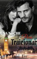 **UNA NOCHE PARA TRAICIONAR** by Luisi_Fer
