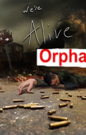 We're alive: orphans  by Kablamstar
