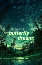 Butterfly Dream❃BTS by taeume