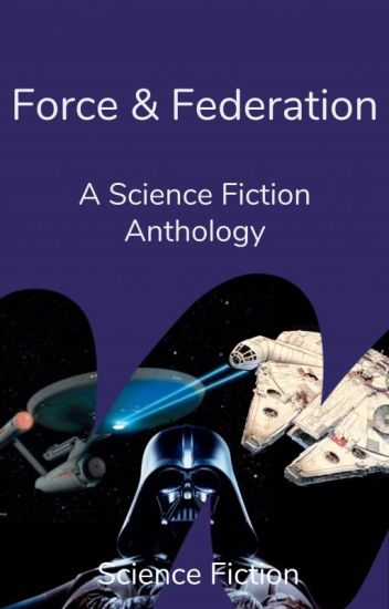 Force & Federation: An Anthology