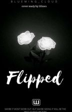 #Flipped by blueming_cloud