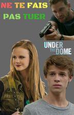 Under The Dome - Ne Te Fais Pas Tuer  by double9_teen