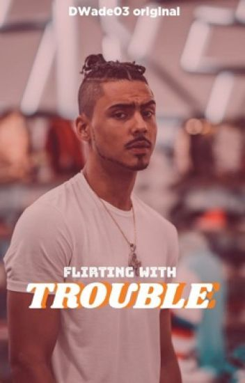 Flirting with Trouble