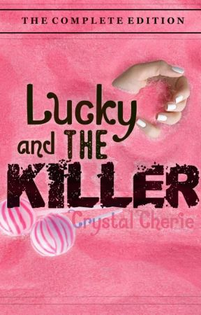Lucky and the Killer ✔ by CrystalCherie