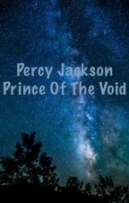 Percy Jackson Prince of The Void by Alpha15