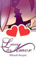 Lazos de amor. by MitsukiSenpai01