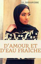 D'amour et d'eau fraîche by La_Barhamienne