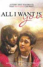 All I Want Is You (KathQuen) by Quenits