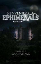 Bienvenido a Ephimerals© by Jacqui-Villalva