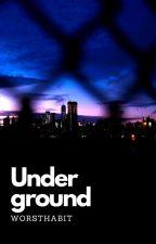 Underground by worsthabit