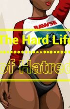 The Hard Life of Hatred by bubblebooty13