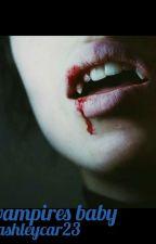 the vampires baby by ashleycar23