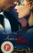 Amor e Poder. by EgleCristinaFerreira