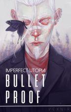 Imperfect Utopia: Bulletproof (PL) by vexnir
