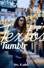 Textos Tumblr  by SEMSONHAR