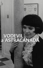 Vodevil a astracanada by AbuelaCaradura