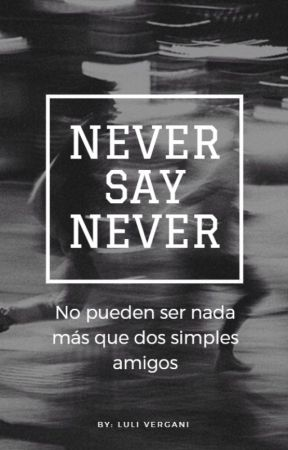 Never Say Never by Pequitas-Lu