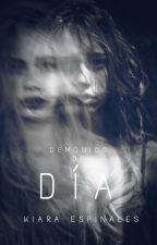 Demonios de Día © - [Serie pesadillas] [Libro #2] by KiaraEspinales