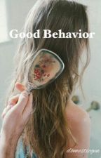 Good Behavior by domesticgen