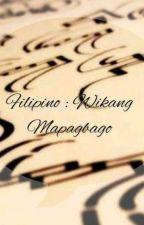 Filipino : Wikang Mapagbago by JamesLesterBraga6