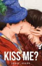 Kiss Me?_vkook by SooAe_vkook