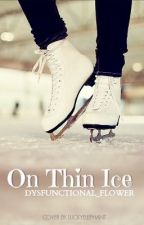 On Thin Ice (Editing) by adventurette