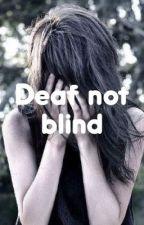 Deaf not Blind by Samantha30279