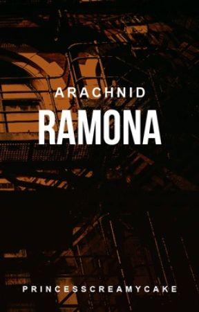RAMONA (Arachnid #1) by PrincessCreamyCake