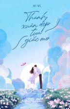 [12 chòm sao] Thanh xuân đẹp tựa giấc mơ by clover_khavi