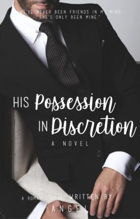 His Possession In Discretion - DISCRETION SERIES BOOK #1 by iiLoveydoveii