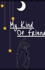My Kind Of Friend by Molly515