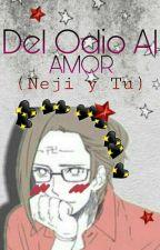 Del odio al amor (Neji y tu) by sonata-16