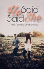 He Said, She Said [TEASER] by ashley_niccole