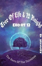 Tree Of Life & 12 Knight (the Hero Of The Universe) by iKxxy21_