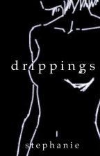 Drippings  by covertatlantian