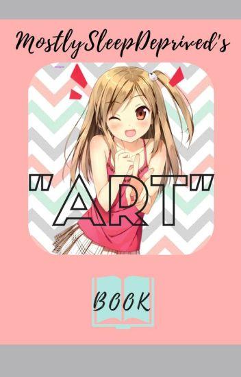 "MostlySleepDeprived's ""Art"" Book"